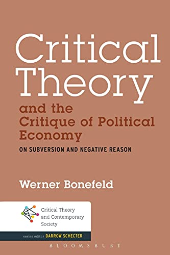 9781501317750: Critical Theory and the Critique of Political Economy: On Subversion and Negative Reason (Critical Theory and Contemporary Society)