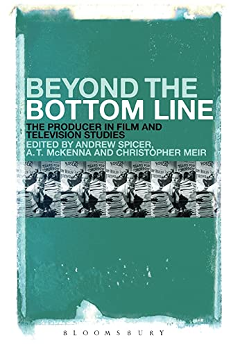 9781501317774: Beyond the Bottom Line: The Producer in Film and Television Studies