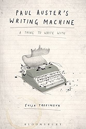 Paul Auster's Writing Machine: A Thing to Write With: Evija Trofimova