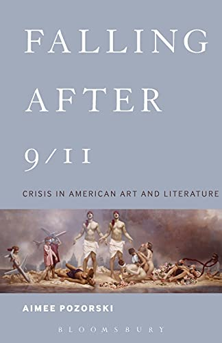9781501319631: Falling After 9/11: Crisis in American Art and Literature