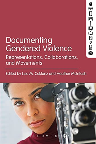 9781501319990: Documenting Gendered Violence: Representations, Collaborations, and Movements