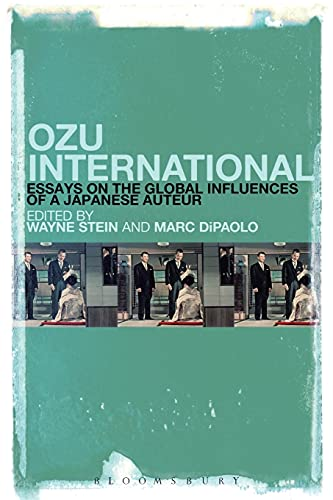 9781501320040: Ozu International: Essays on the Global Influences of a Japanese Auteur