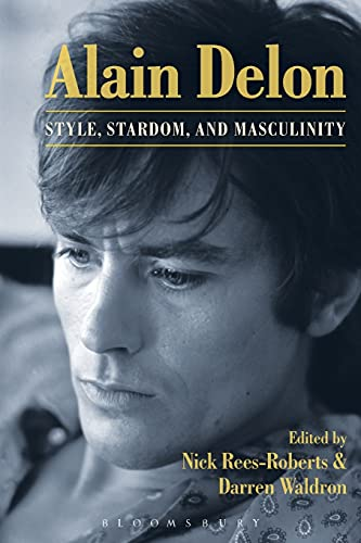 9781501320125: Alain Delon: Style, Stardom and Masculinity
