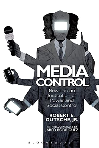 9781501320132: Media Control: News as an Institution of Power and Social Control