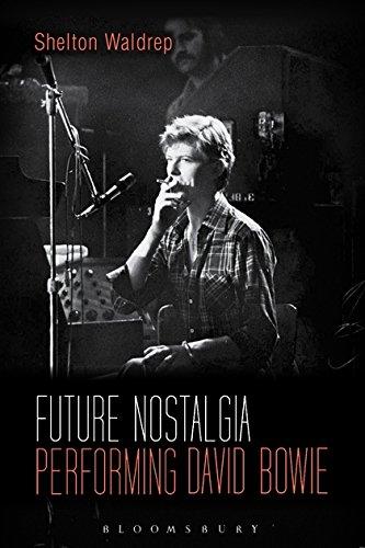 9781501325229: Future Nostalgia: Performing David Bowie