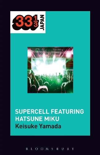Supercell's Supercell featuring Hatsune Miku (33 1/3 Japan)