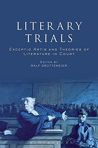 9781501334870: Literary Trials: Exceptio Artis and Theories of Literature in Court