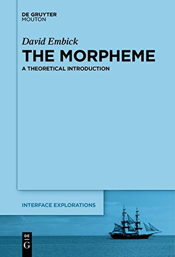9781501502576: The Morpheme: A Theoretical Introduction (Interface Explorations [IE])