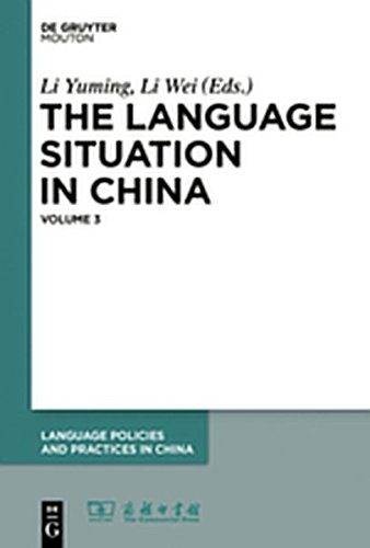 9781501503153: The Language Situation in China, Volume 3 (Language Policies and Practices in China [LPPC])