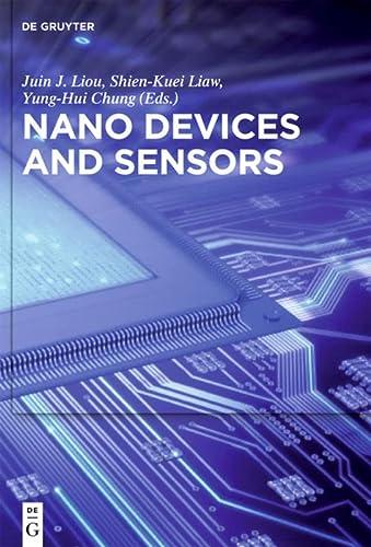 Nano Devices and Sensors: Juin J. Liou