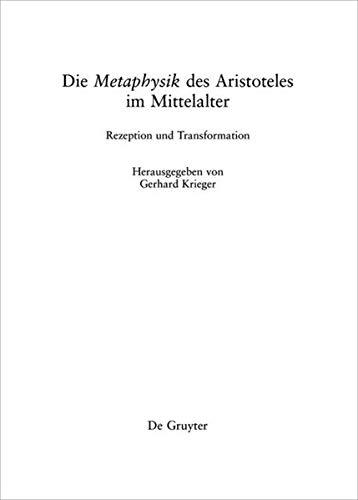 9781501511059: Die Metaphysik Des Aristoteles Im Mittelalter: Rezeption Und Transformation