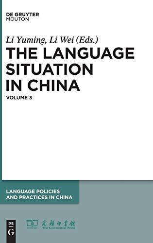 9781501511103: The Language Situation in China, Volume 3 (Language Policies and Practices in China [LPPC])