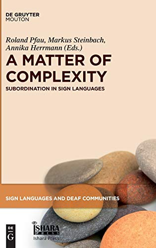 A Matter of Complexity: Subordination in Sign Languages