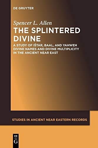 9781501515750: The Splintered Divine (Studies in Ancient Near Eastern Records (Saner))