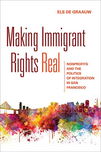 9781501700187: Making Immigrant Rights Real: Nonprofits and the Politics of Integration in San Francisco
