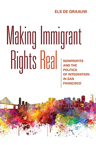 9781501700194: Making Immigrant Rights Real: Nonprofits and the Politics of Integration in San Francisco