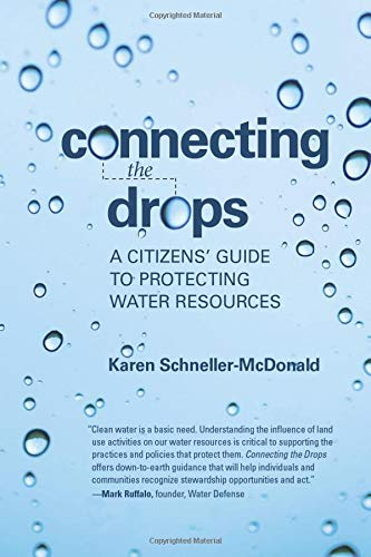 Connecting the Drops: A Citizens' Guide to Protecting Water Resources: Schneller-McDonald, ...