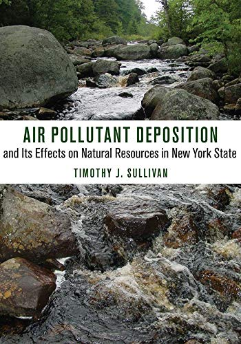 Air Pollutant Deposition and its Effects on Natural Resources in New York State: Timothy J. ...