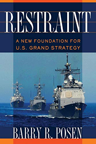 9781501700729: Restraint: A New Foundation for U.S. Grand Strategy (Cornell Studies in Security Affairs)