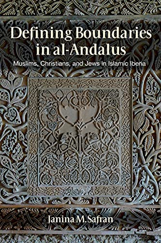9781501700743: Defining Boundaries in Al-Andalus: Muslims, Christians, and Jews in Islamic Iberia