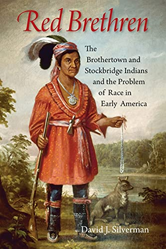9781501700750: Red Brethren: The Brothertown and Stockbridge Indians and the Problem of Race in Early America