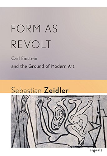 9781501702082: Form as Revolt: Carl Einstein and the Ground of Modern Art (Signale: Modern German Letters, Cultures, and Thought)