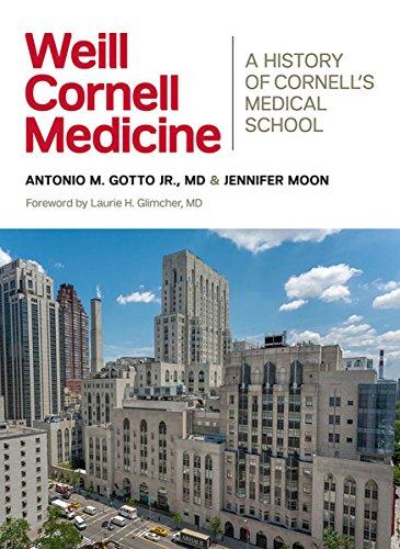 Weill Cornell Medicine: A History of Cornell's: Gotto Jr. MD,