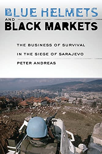 9781501704338: Blue Helmets and Black Markets: The Business of Survival in the Siege of Sarajevo