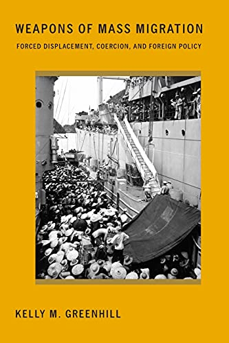 9781501704369: Weapons of Mass Migration: Forced Displacement, Coercion, and Foreign Policy (Cornell Studies in Security Affairs)