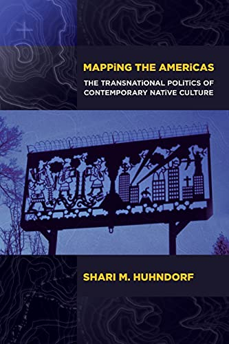 9781501705663: Mapping the Americas: The Transnational Politics of Contemporary Native Culture