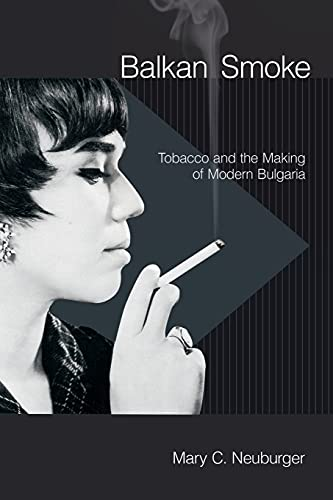 9781501705724: Balkan Smoke: Tobacco and the Making of Modern Bulgaria