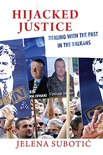 9781501705762: Hijacked Justice: Dealing with the Past in the Balkans