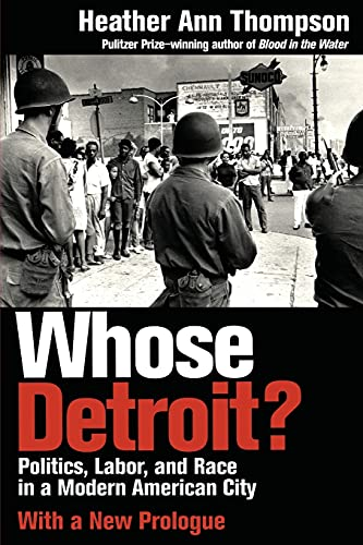 9781501709210: Whose Detroit?: Politics, Labor, and Race in a Modern American City (With a New Prologue)