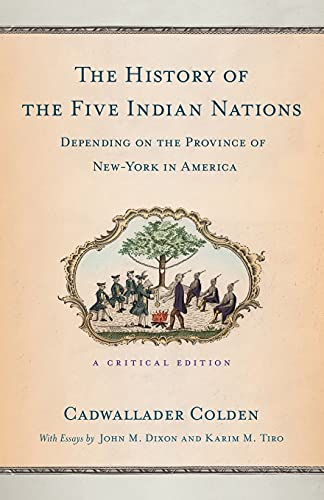 The History of the Five Indian Nations: Colden, Cadwallader; Dixon,