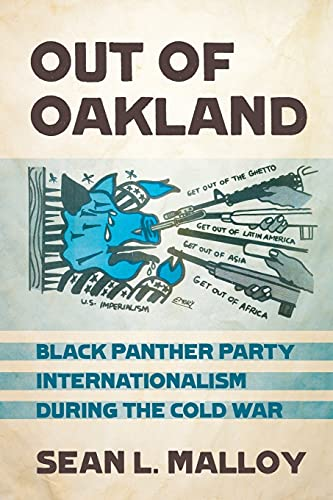 9781501713422: Out of Oakland: Black Panther Party Internationalism during the Cold War (The United States in the World)