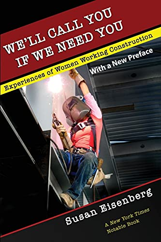 9781501719769: We'll Call You If We Need You: Experiences of Women Working Construction