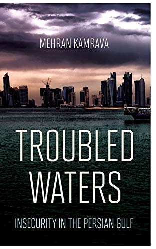 9781501720352: Troubled Waters: Insecurity in the Persian Gulf (Persian Gulf Studies)