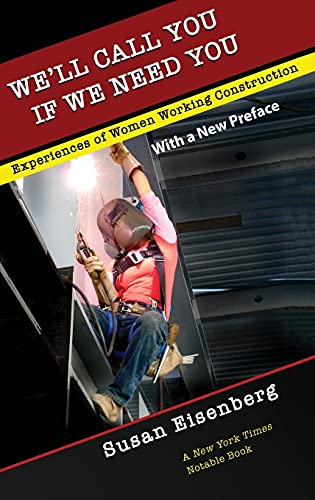 9781501724930: We'll Call You If We Need You: Experiences of Women Working Construction