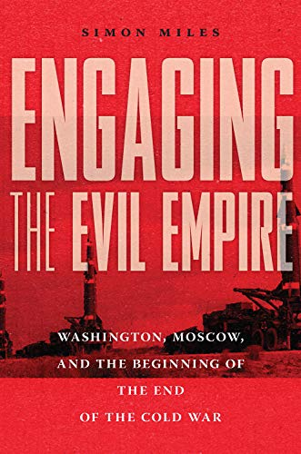 9781501751691: Engaging the Evil Empire: Washington, Moscow, and the Beginning of the End of the Cold War