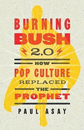 9781501800078: Burning Bush 2.0: How Pop Culture Replaced the Prophet