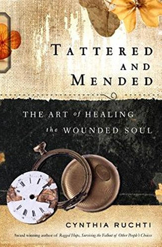 Tattered and Mended: The Art of Healing the Soul: Ruchti, Cynthia