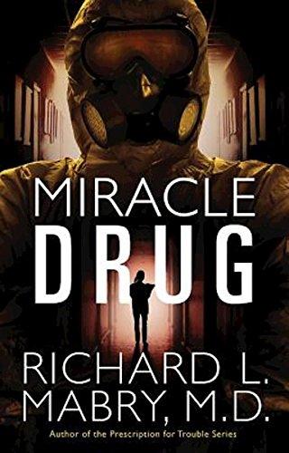 Miracle Drug: Mabry, Richard L., M.D.