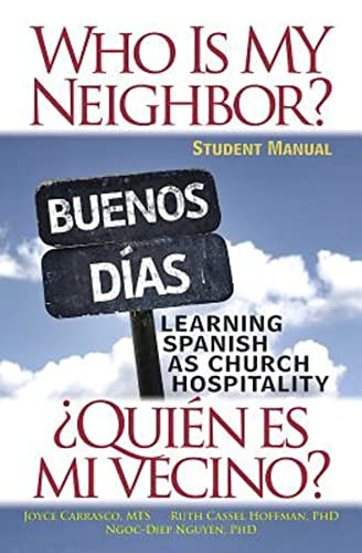9781501803659: Who Is My Neighbor? Student Manual: Learning Spanish as Church Hospitality