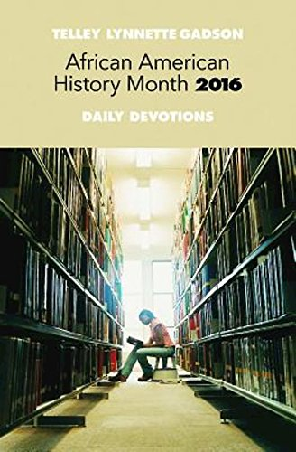 African American History Month Daily Devotions 2016: Gadson, Telley Lynnette