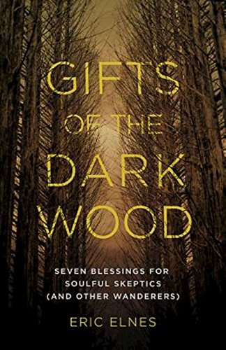 9781501808289: Gifts of the Dark Wood: Seven Blessings for Soulful Skeptics (and Other Wanderers)