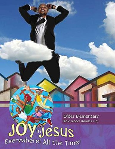 9781501808593: Vacation Bible School (VBS) 2016 Joy in Jesus Older Elementary Bible Leader (Grades 4-6): Everywhere! All the Time!
