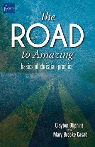 9781501813139: The Road to Amazing: Basics of Christian Practice (The Basics)