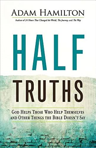 9781501813870: Half Truths: God Helps Those Who Help Themselves and Other Things the Bible Doesn't Say