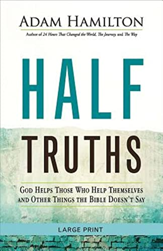 9781501813894: Half Truths [Large Print]: God Helps Those Who Help Themselves and Other Things the Bible Doesn't Say