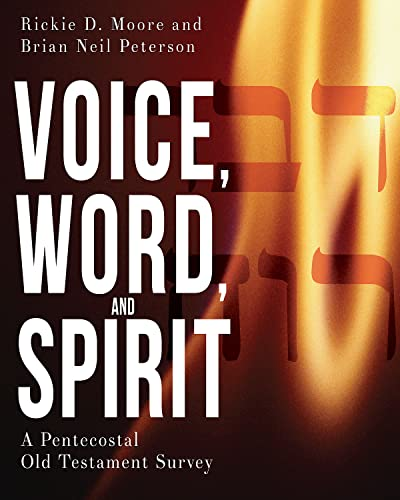 9781501815164: Voice, Word, and Spirit: A Pentecostal Old Testament Survey
